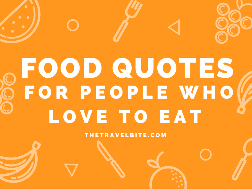Food Quotes For People Who Love To Eat