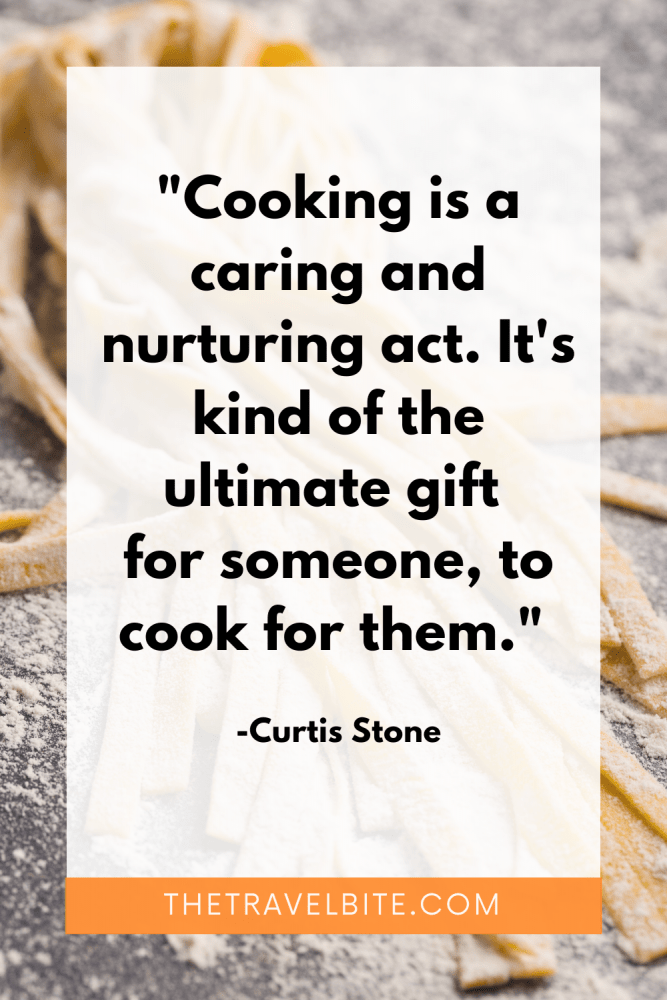 Cooking Quote: Cooking is a caring and nurturing act. It's kind of the ultimate gift for someone, to cook for them. -Curtis Stone