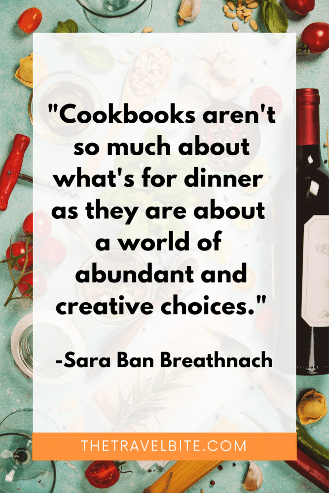 """Cooking Quote: """"Cookbooks aren't so much about what's for dinner as they are about a world of abundant and creative choices."""" -Sara Ban Breathnach"""