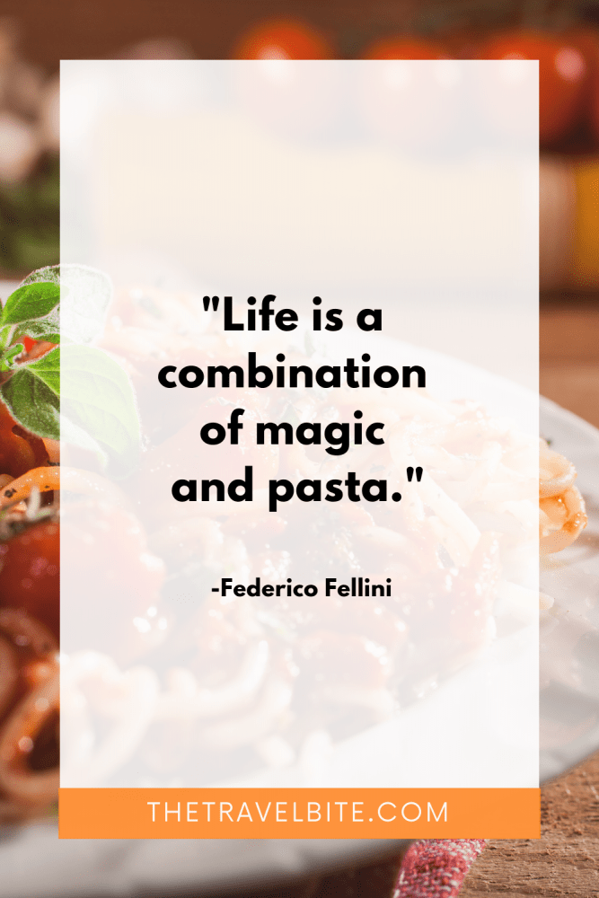 Food Quote: Life is a combination of magic and pasta