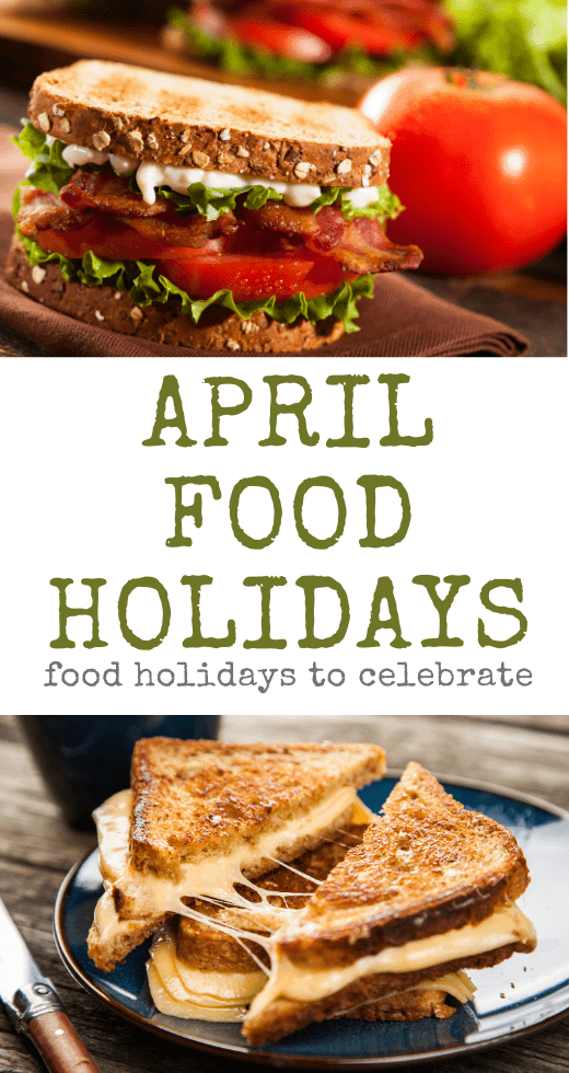 April Food Holidays Pinterest Pin with BLT Sandwich and Grilled Cheese Sandwich